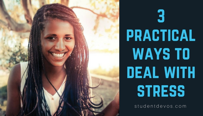 3 Practical Ways Youth Devotion Teen Devotion on Stress