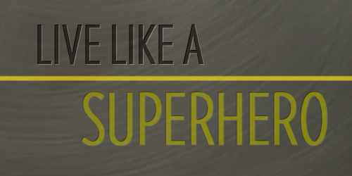 Devotions For Teens - Live Like a Superhero