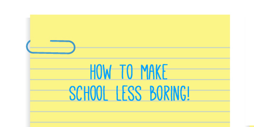 Devotion for Teens on how to make school less boring