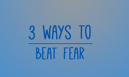 Devotion on Three Ways to Beat Fear