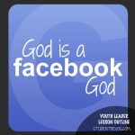 youth leader resources - God is a Facebook God devotions