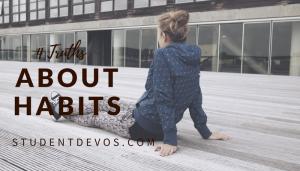 Teen Devotion About Habits