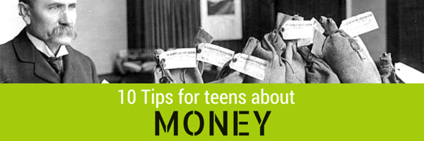 10 Tips for Teens About Money