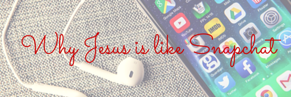 Teen Devotion - Youth Group Lesson - Why Jesus is like Snapchat