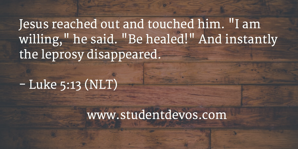 Daily Devotion and Bible Verse on Jesus being willing to heal, help and restore