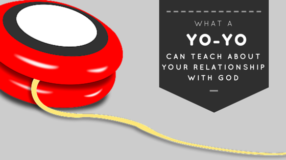 What a yo yo can teach you about your relationship with God