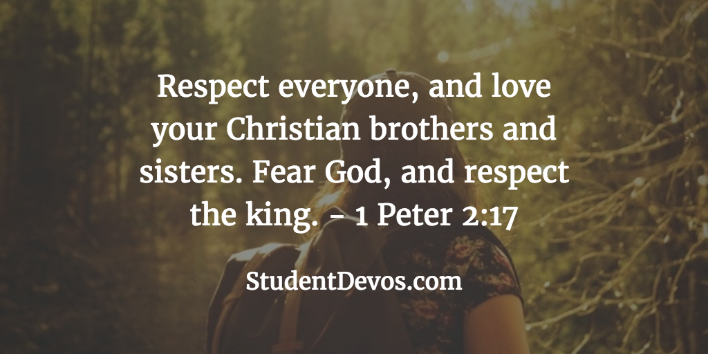 Daily Bible Verse and Devotion - 1 Peter 2:17 | Student Devos ... respect everyone biblical principles for parenting