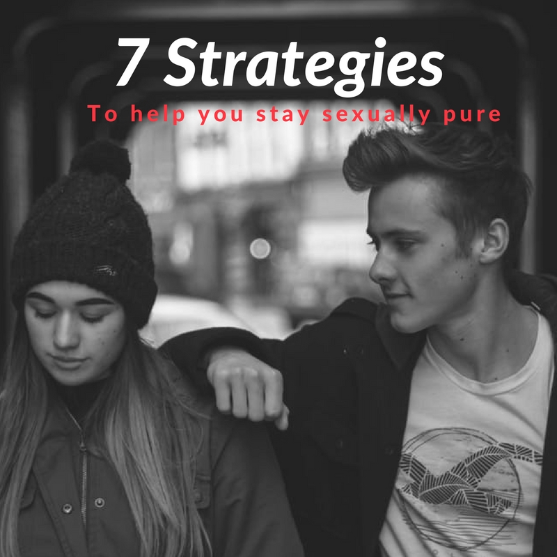 7 Strategies to Help You Remain Sexually Pure