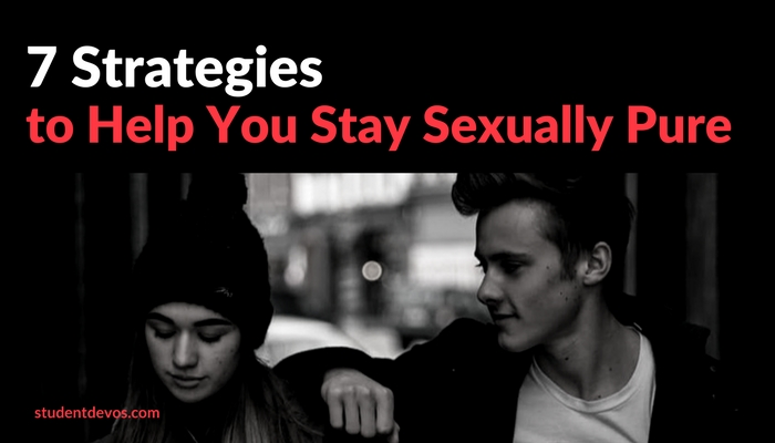 Strategies to Remain Sexually Pure for Teenagers