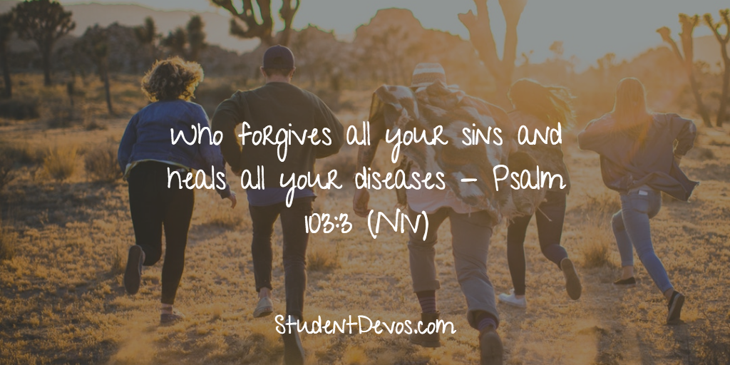 God forgives sins heals - Teen Devotion