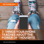 Icon for 3 THINGS YOUR PHONE TEACHES ABOUT THE POWER OF THOUGHTS