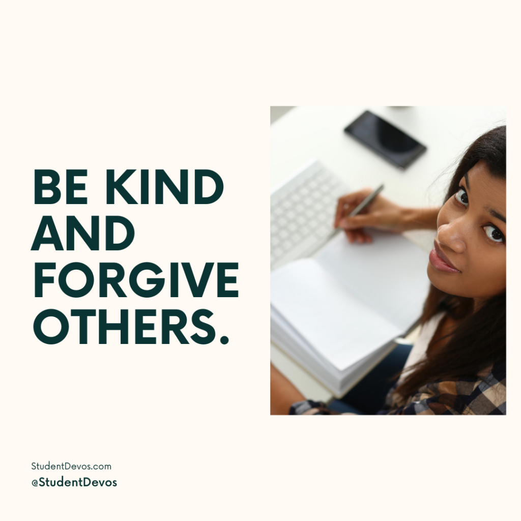 Be Kind and forgive others