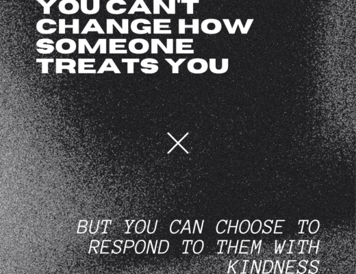 but you can choose to respond to them with kindness