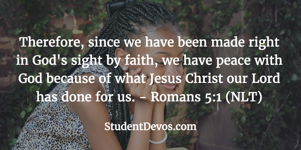 Daily Bible Verse and Devotion for Youth, Students, Teenagers on Romans 5:1