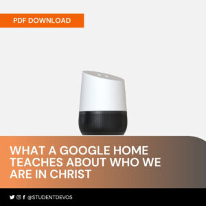 What A Google Home Teaches Us About Who We Are in Christ