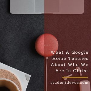 Teen Devotion - Google Home In Christ