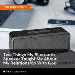 Icon for Two Things My Bluetooth Speaker Taught Me About my relationship with God