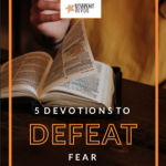 5 Devotions to Defeat Fear