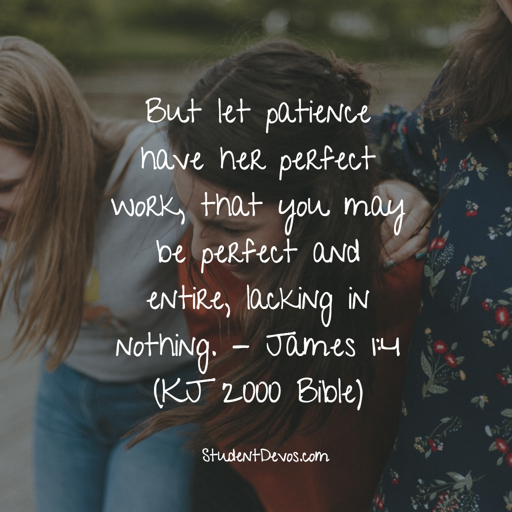 Learning Patience - Jas 1:4 | Student Devos - Youth and ...