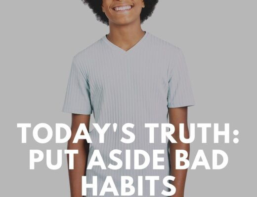 Put aside bad habits