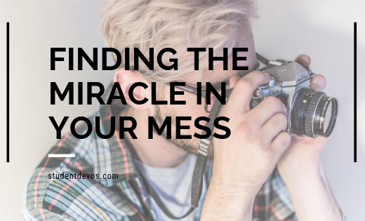 Teen Devotion - Youth Group Discussion on Finding the Miracle in Your Mess