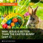 Why Jesus is Better than the Easter Bunny - Part 2 Icon