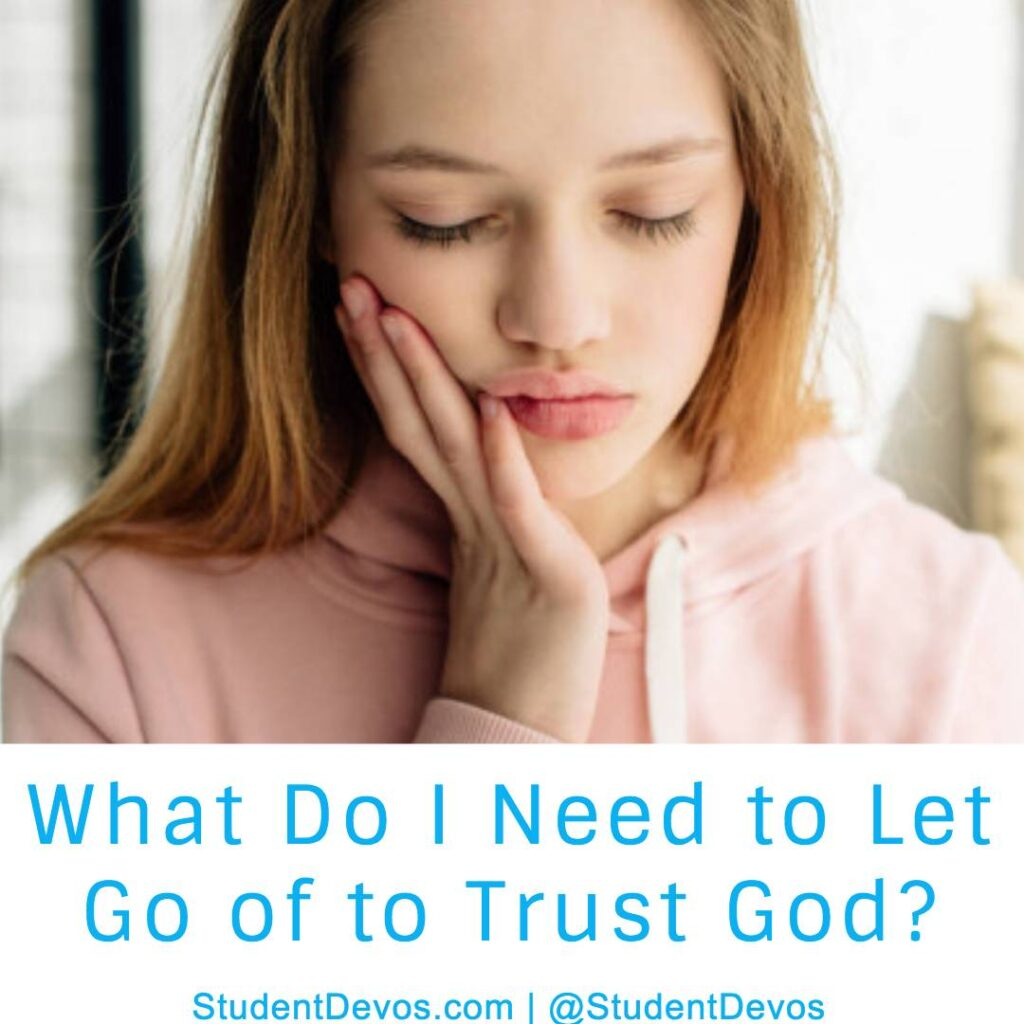 What Do I Need to Let Go to Trust God?