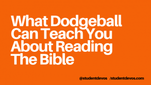 What Dodgeball Can Teach You About Reading the Bible