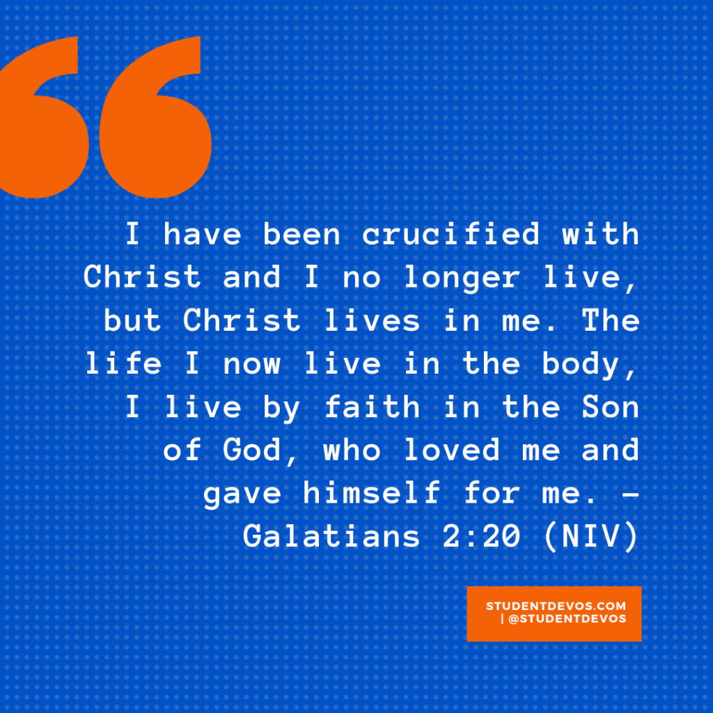 Teen Devotion on Being Crucified With Christ Galatians 2:20 and Identity