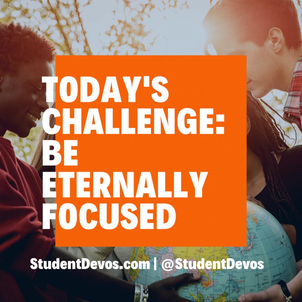 Teen Devotion - Be Eternally Focused