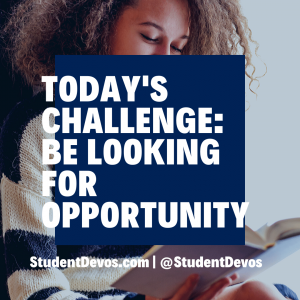 Teen Devotion - Look for Opportunity