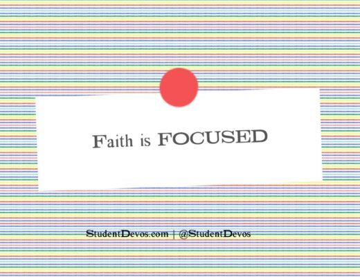 Teen Devotion and Bible Verse on Faith Being Focused