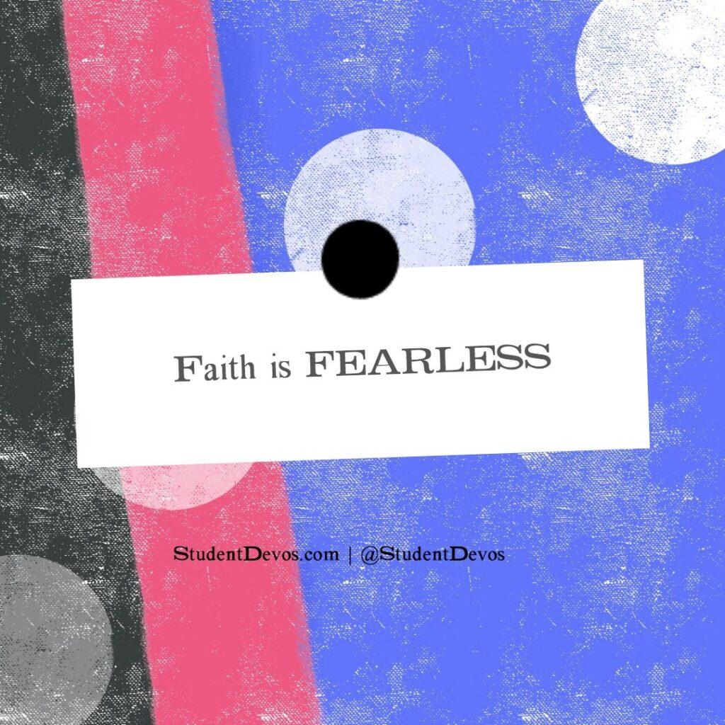 Teen Devotion on Faith Being Fearless
