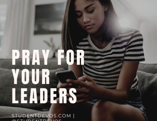 Teen Devotion on praying for your leaders