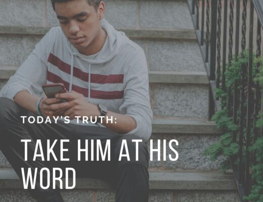 Teen Devotion - Take God at His Word