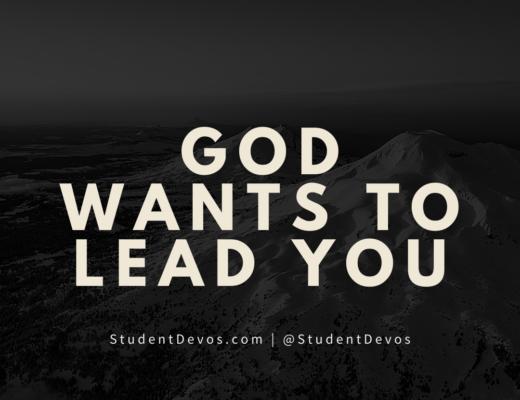 Teen Devotion God wants to lead you
