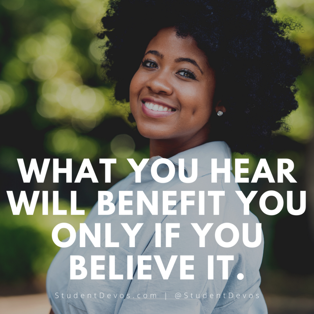 What you hear will benefit you only if you believe it