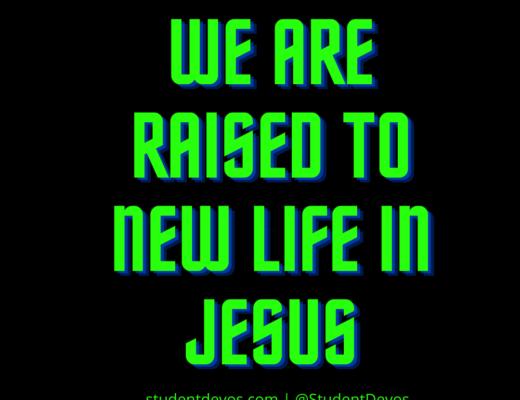raised to new life in Jesus