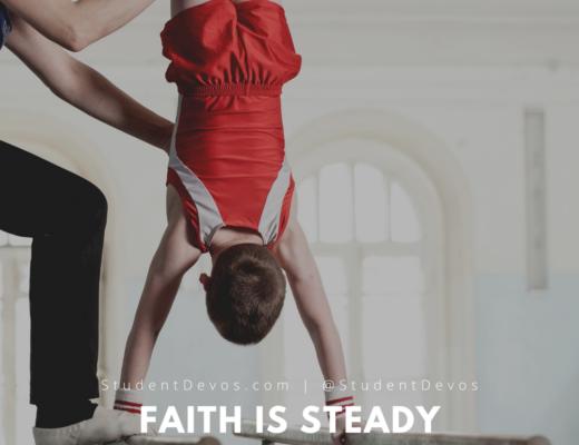 Faith is steady