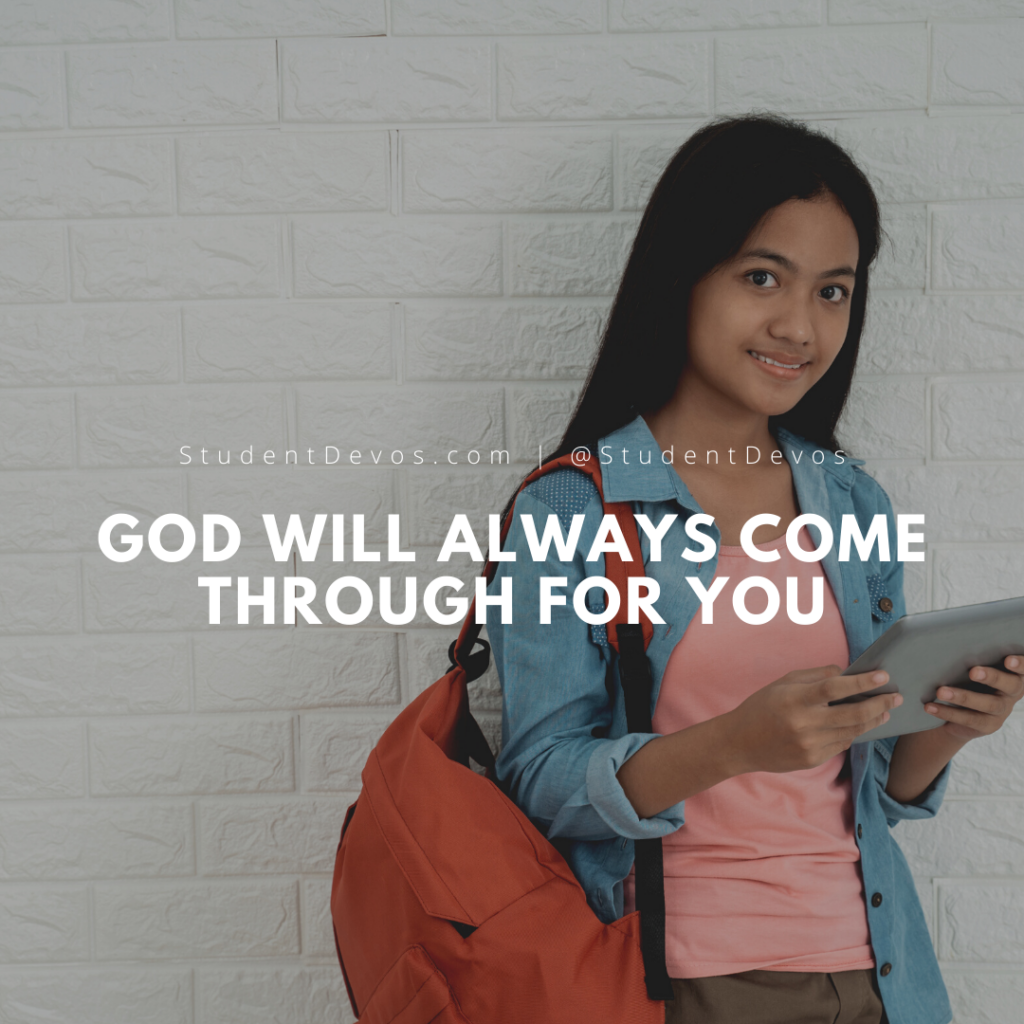 God Will Always Come Through For You