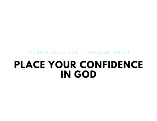 Place Your Confidence In God Teen Devotion