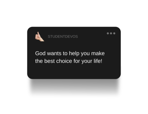 God Wants to Help You Make the Best Choices