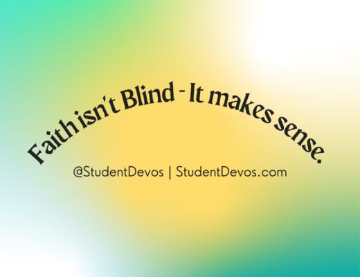Faith isn't blind - it makes sense